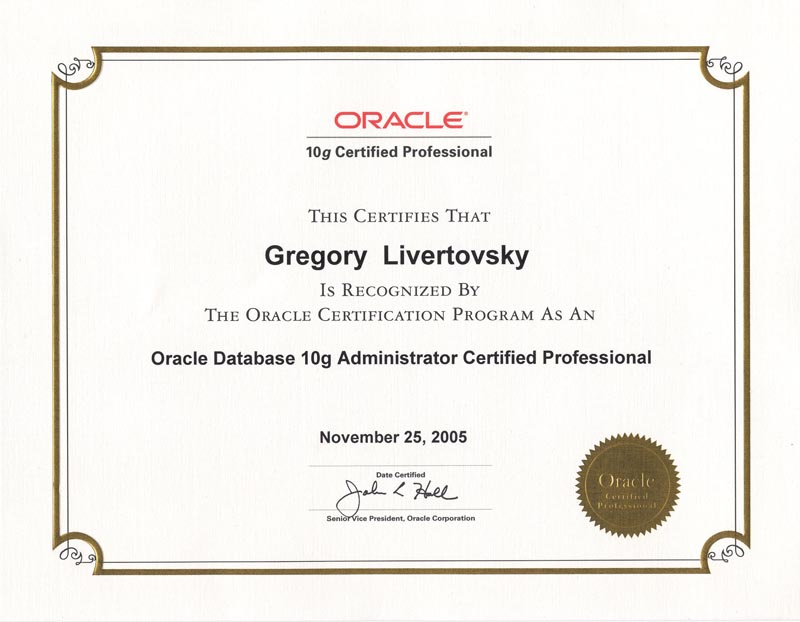 Oracle Database 10g Administrator Certified Professional.